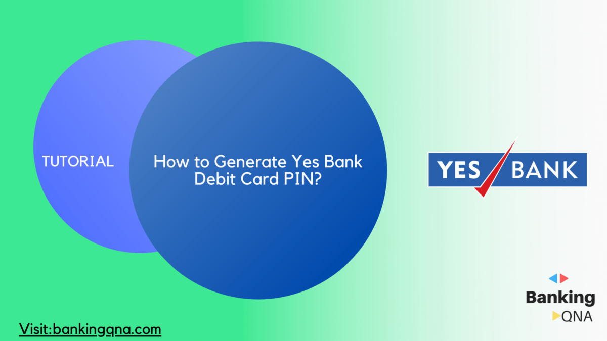 generate atm card pin yes bank