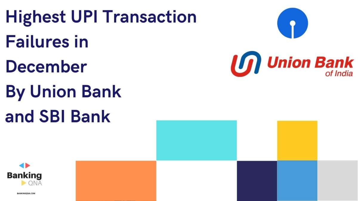 upi transaction failure december by union bank and sbi